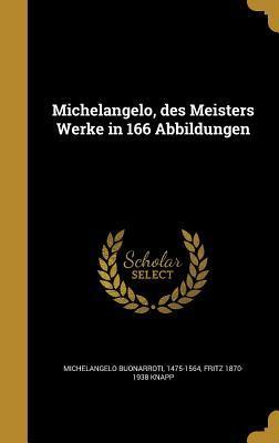 Michelangelo, Des Meisters Werke in 166 Abbildungen