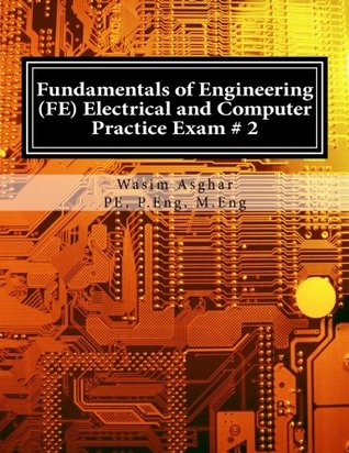 Fundamentals of Engineering (FE) Electrical and Computer - Practice Exam # 2: Full length practice exam containing 110 solved problems based on NCEES® FE CBT Specification Version 9.4