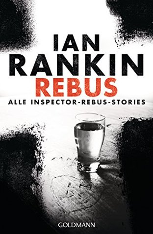 Ebook REBUS: Alle Inspector-Rebus-Stories by Ian Rankin DOC!