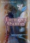ENEMIGOS OSCUROS: Comienzo de la Trilogía