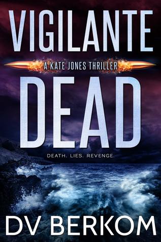 Vigilante Dead (Kate Jones Thriller, #8)