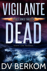 Vigilante Dead (Kate Jones Thriller, #8)