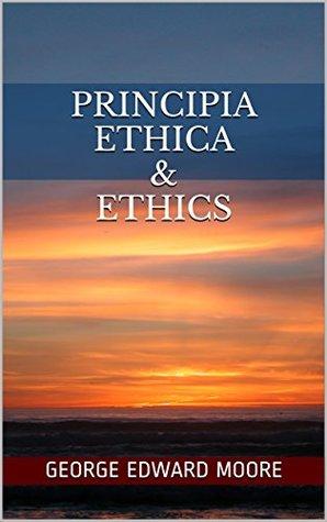 Principia Ethica & Ethics