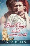 Bad Guys küsst man nicht: Gesamtausgabe