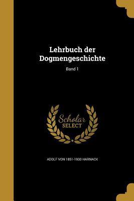 Lehrbuch Der Dogmengeschichte; Band 1