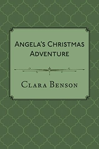Mystery review: 'Angela's Christmas Adventure' by Clara Benson