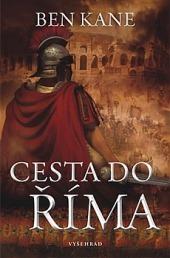Cesta do Říma (Kroniky zapomenuté legie, #3)