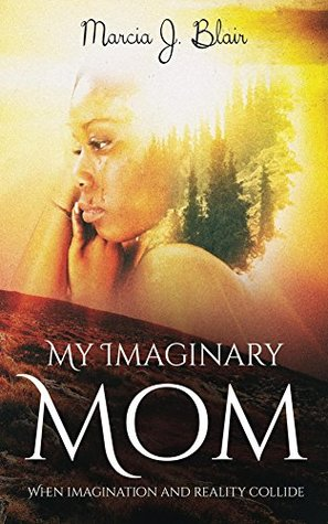 My Imaginary Mom: When Imagination and Reality Collide