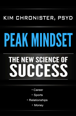 Peak Mindset by Kim Chronister, PsyD