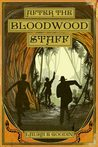 After the Bloodwood Staff by Laura E. Goodin