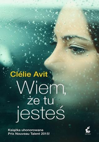 Wiem, że tu jesteś by Clélie Avit