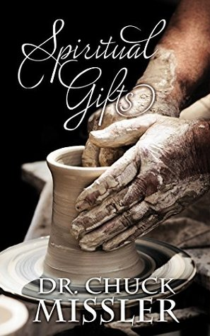 The Spiritual Gifts: Are the gifts of the Spirit for today?