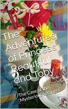 The Adventures of Princess Beautiful and Toby: The Case of the Mysterious Stranger