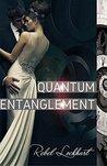 Quantum Entanglement by Rebel Lockhart