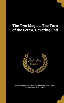 The Two Magics. the Turn of the Screw, Covering End