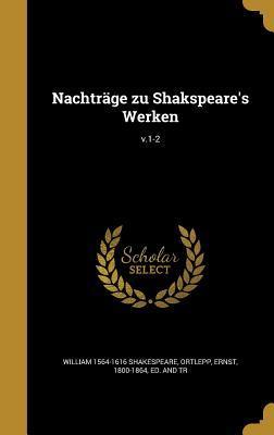 Nachtrage Zu Shakspeare's Werken; V.1-2