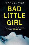 Bad Little Girl by Frances Vick