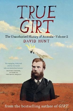 True Girt (The Unauthorised History of Australia #2)