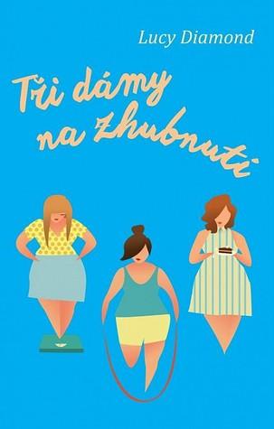 Tři dámy na zhubnutí by Lucy Diamond