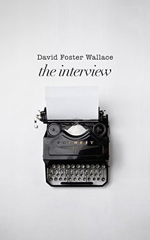 David Foster Wallace: The Interview