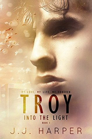Troy Into the Light by JJ Harper