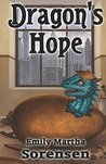 Dragon's Hope by Emily Martha Sorensen