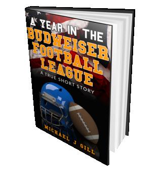 A Year in the Budweiser Football League: A True Short Story