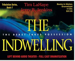 THE INDWELLING (Left Behind Dramatized series in Full Cast) (Book #7) [CD] by Tim LaHaye & Jerry B. Jenkins