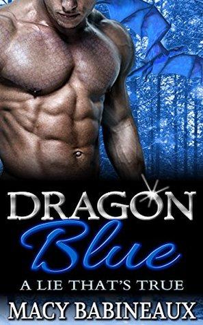 Dragon Blue A Lie That's True (The Dragonlords of Xandakar, #1) by Macy Babineaux