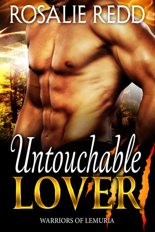 Untouchable Lover (Warriors of Lemuria, #1) by Rosalie Redd