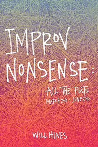 Improv Nonsense: All The Posts