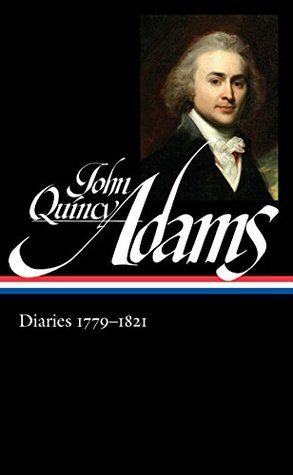 Diaries 1779-1821: Boyhood in Europe / Harvard / The French Revolution / The Age of Jefferson / Napoleon's Invasion of Russia / The War of 1812 and the Treaty of Ghent / Minister to Great Britain / The Missouri Compromise