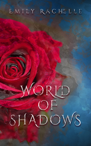 World of Shadows by Emily Rachelle