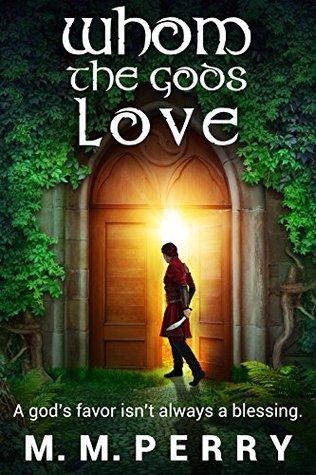 Whom the Gods Love (God & Mortals, #1)