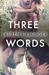 Three Words by Lauren Firminger