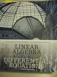 Linear Algebra and Differential Equations Custom Edition for Uc Berkeley