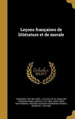 Lecons Francaises de Litterature Et de Morale
