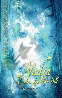 Nadja - Erben der alten Welt (Nadja, #2)