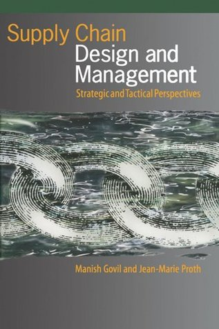 Supply Chain Design and Management: Strategic and Tactical Perspectives (Academic Press Series in Engineering)