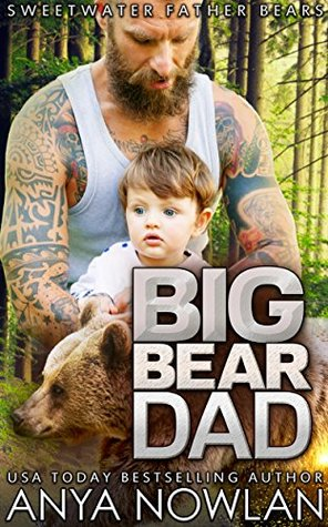 Big Bear Dad Sweetwater Father Bears 4 By Anya Nowlan