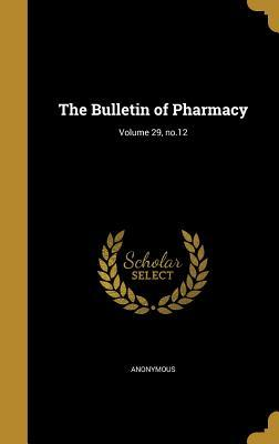 The Bulletin of Pharmacy; Volume 29, No.12