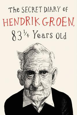 The Secret Diary of Hendrik Groen, 83¼ Years Old (Hendrik Groen #1)