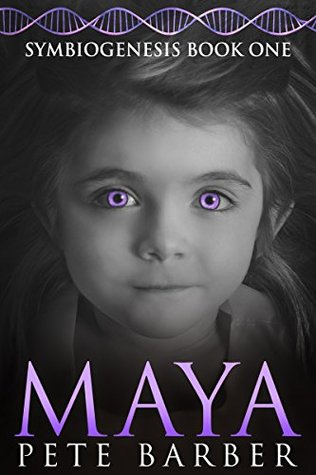 Ebook MAYA: Symbiogenesis Book One by Pete Barber TXT!
