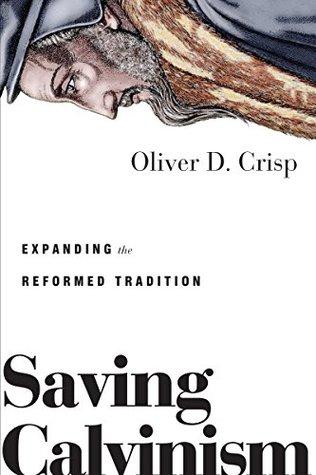Saving Calvinism: Expanding the Reformed Tradition (ePUB)