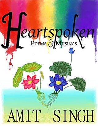 Heartspoken: Poems & Musings