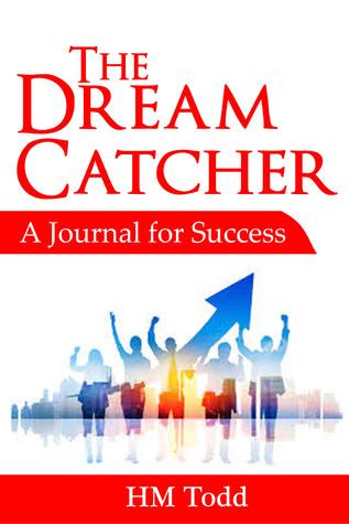 The Dream Catcher: A Journal for Success