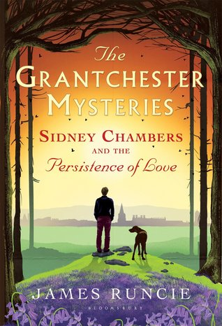 Sidney Chambers and the Persistence of Love (The Grantchester Mysteries #6)