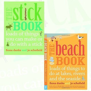 The Stick Book and The Beach Book Collection Fiona Danks and Jo Schofield 2 Books Bundle - Loads of things you can make or do with a stick