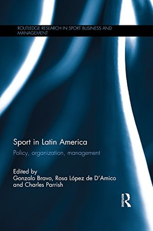 Sport in Latin America: Policy, Organization, Management