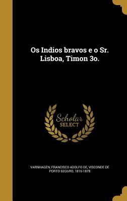 OS Indios Bravos E O Sr. Lisboa, Timon 3o.